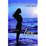 Secrets of Success for Women: Time ~ Karen Whiting
