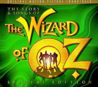 Harold Arlen - The Story & Songs Of The Wizard Of Oz - Special Edition: Original Motion Picture Soundtrack - Zortam Music