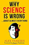 img - for Why Science Is Wrong...About Almost Everything book / textbook / text book
