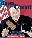 Order in the Court! A Quiz Deck of Legal Terms Knowledge Cards Deck (0764942212) by Pomegranate