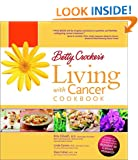 Betty Crocker's Living with Cancer Cookbook: Easy Recipes and Tips through Treatment and Beyond Kris Ghosh, Linda Carson and Elyse Cohen