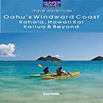 Oahu's Windward Coast: Kahala, Hawaii Kai, Kailua and Beyond | Sharon Hamblin