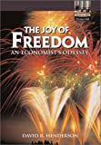img - for The Joy of Freedom: An Economist's Odyssey book / textbook / text book