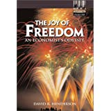 The Joy of Freedom: An Economist's Odyssey ~ David R. Henderson