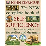The New Complete Book of Self-Sufficiency: The classic guide for realists and dreamersby John Seymour