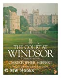 The Court at Windsor (0140060545) by CHRISTOPHER HIBBERT