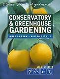Lia Leendertz Conservatory and Greenhouse Gardening (Collins Practical Gardener)