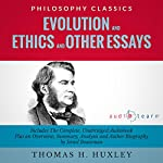 Evolution and Ethics and Other Essays: The Complete Work plus an Overview, Summary, Analysis and Author Biography | Thomas Henry Huxley,Israel Bouseman
