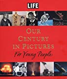 img - for LIFE: Our Century in Pictures for Young People book / textbook / text book