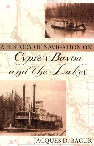 A History Of Navigation On Cypress Bayou And The Lakes