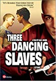 Three Dancing Slaves (Version française) [Import]