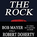 The Rock Audiobook by Robert Doherty, Bob Mayer Narrated by Martin Gollery