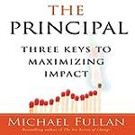 The Principal: Three Keys to Maximizi...