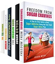 CONTROL YOUR SUGAR BOX SET (6 IN 1): STEP-BY-STEP GUIDE TO BEAT SUGAR CRAVINGS AND LOWER YOUR BLOOD SUGAR (CLEANSE AND DETOX)