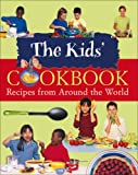 The Kids' Cookbook: Recipes from Around the World