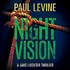 Night Vision: Jake Lassiter Legal Thrillers, Book 2 Hörbuch von Paul Levine Gesprochen von: Luke Daniels
