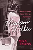 Madam Millie: Bordellos from Silver City to Ketchikan (0826327834) by Evans, Max