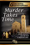 MURDER TAKES TIME (Friendship & Honor Book 1)