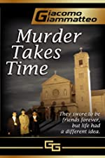 MURDER TAKES TIME (Friendship &#038; Honor)
