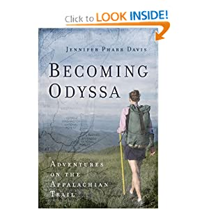 Becoming Odyssa: Epic Adventures on the Appalachian Trail Jennifer Pharr Davis