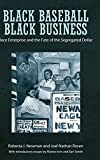 img - for Black Baseball, Black Business: Race Enterprise and the Fate of the Segregated Dollar book / textbook / text book