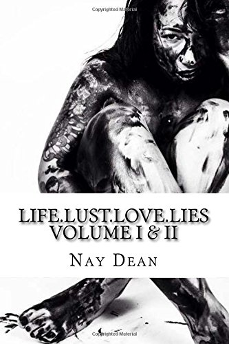 Life.Lust.Love.Lies : Volume I & II (Nay Dean compare prices)