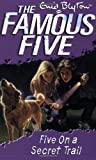 Enid Blyton Famous Five: 15: Five On A Secret Trail