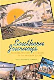 img - for Southern Journeys: Tourism, History, and Culture in the Modern South book / textbook / text book