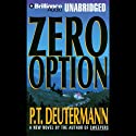 Zero Option Audiobook by P. T. Deutermann Narrated by Dick Hill