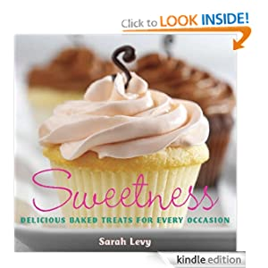 Free Kindle Book: Sweetness: Delicious Baked Treats for Every Occasion, by Sarah Levy. Publisher: Agate Surrey (April 28, 2010)