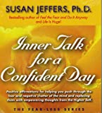 Susan Jeffers Inner Talk for a Confident Day (Fear-Less Series)