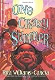 img - for One Crazy Summer 1st (first) Edition by Williams-Garcia, Rita published by Amistad (2010) book / textbook / text book