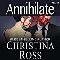 Annihilate Me (Vol. 2) Audiobook by Christina Ross Narrated by Reba Buhr