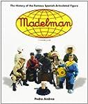 Madelman: The History of Spain's Famo...