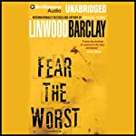Fear the Worst | Linwood Barclay
