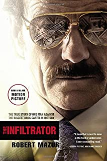 Book Cover: The Infiltrator: My Secret Life Inside the Dirty Banks Behind Pablo Escobar's Medellín Cartel