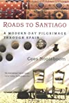 Roads to Santiago: A Modern-Day Pilgrimage Through Spain