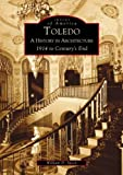 img - for Toledo: A History in Architecture 1914 to Century's End (OH) (Images of America) book / textbook / text book