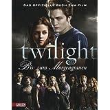 """Bella und Edward: Die Twilight Saga - Bis(s) zum Morgengrauen: Das offizielle Buch zum Filmvon """"Mark Cotta Vaz"""""""