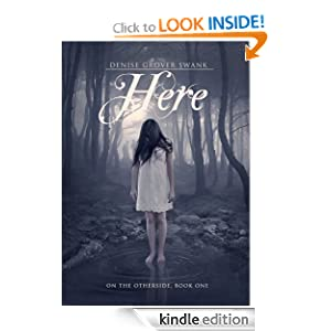 FREE KINDLE BOOK: Here (On the Otherside) by Denise Grover Swank. Publisher: Bramagioia Enterprises (November 7, 2011)