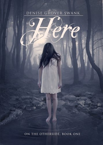 Here (On the Otherside) by Denise Grover Swank