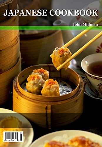 JAPANESE COOKBOOK: Your Favorite Japanese Recipe Book! by John Millman