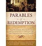 img - for Parables of Redemption: The Restored Doctrine of the Atonement as Taught in the Parables of Jesus Christ (Paperback) - Common book / textbook / text book