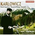 Mieczyslaw Karlowicz: Sinfonie Op.7 Wiedergeburt / Streicherserenade Op.2 / u.a.