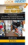 Survival SOS Pantry: Proven Hints for...