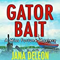 Gator Bait: A Miss Fortune Mystery, Book 5 Audiobook by Jana DeLeon Narrated by Cassandra Campbell