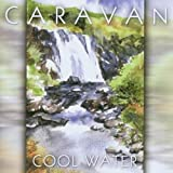 Cool Water by Caravan