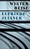 Winterreise (3498032364) by Elfriede Jelinek