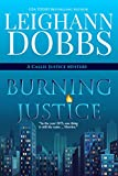Burning Justice (Callie Justice Mystery Series Book 1)