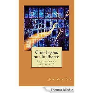 Cinq lecons sur la liberte (Nouvelles leçons de philosophie t. 8)
